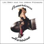 Lex Grey - American Heroine