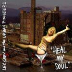 Lex Grey & the Urban Pioneers - Heal My Soul